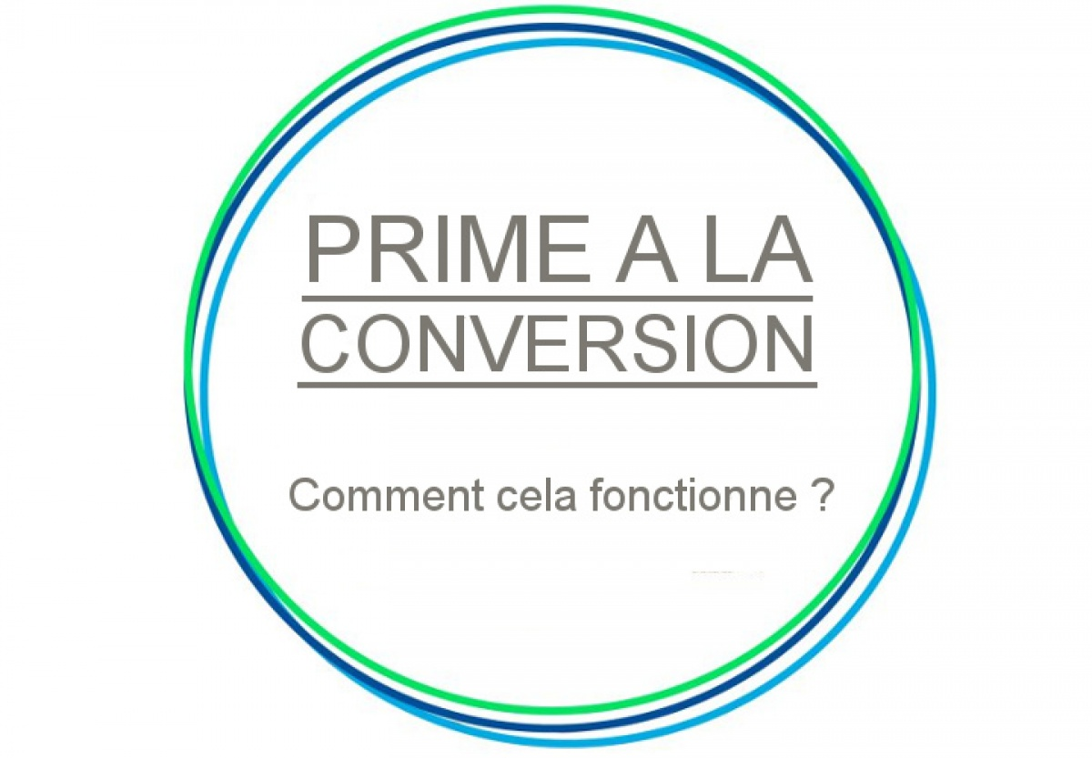 Comment fonctionne la prime à la conversion ?